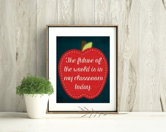 Printable Art, Teacher Classroom Decor, Classroom decoration, Classroom Sign, Teacher Appreciation, future of the world is in my classroom
