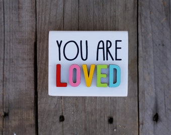 You are LOVED / wood sign / 4x3.25 / home decor / painted sign / laser cut / home decor / wood / sign / Inspirational Sign / Mini Sign