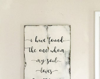 Whom My Soul Loves Sign- Song Of Solomon 3:4- I Have Found The One Whom My Soul Loves- My Soul Loves Sign- Song of Solomon
