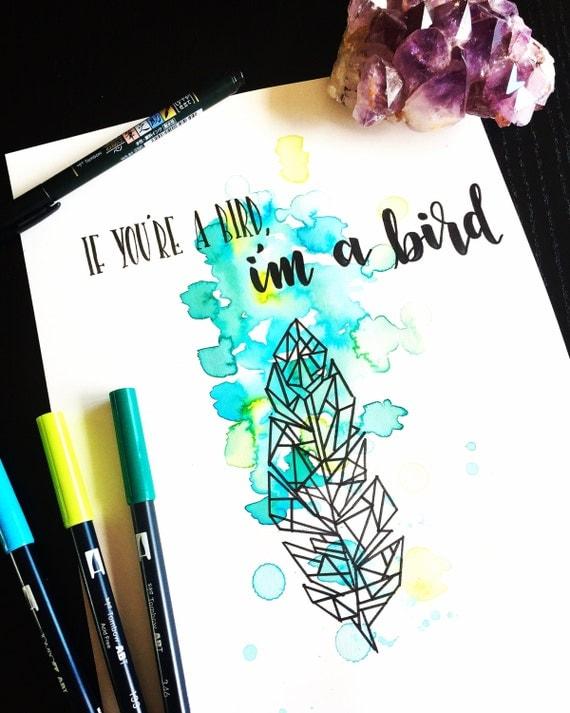 If You're a Bird, I'm a Bird | 9 X 12 Bristol Print | Handmade Calligraphy | Watercolor | Geometric | Art | Custom | Wedding Gift