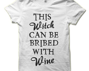 This Witch Can Be Bribed With Wine Halloween T Shirt. Funny Halloween Gift.