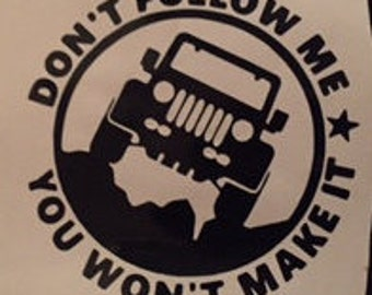 Jeep Decal - Jeep Don't Follow Me You Won't Make It - Jeep Yeti Decal - Jeep Car Decal