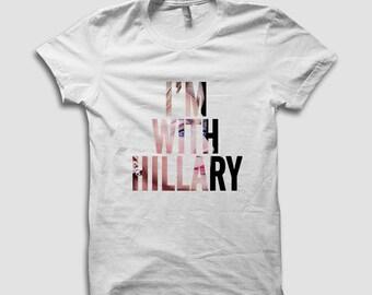I'm With Hillary T Shirt - Hillary Clinton Shirt, Trump News, Feminism Shirt, Anti Donald Trump Shirt, Graphic T Shirts by Raw Clothing