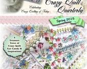 Crazy Quilt Quarterly Magazine Spring 2015