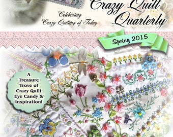 Crazy Quilt Quarterly Magazine Spring 2015