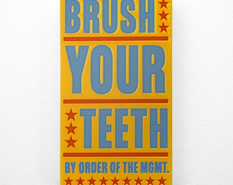 Bathroom Wall Art- Kids Bathroom Decor- Brush Your Teeth By Order of the Management Kids Room Art- 4 in x 7 in Kids Wall Art