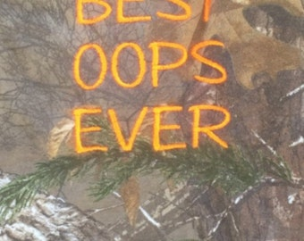 BEST OOPS EVER Realtree Camo onesie with Neon Orange or Pink Embroidery Thread