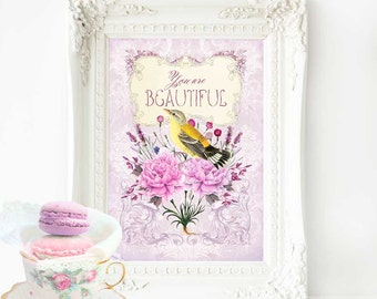 You are beautiful, bird print, inspirational, floral, vintage home decor, A4, 8 x 10 giclee