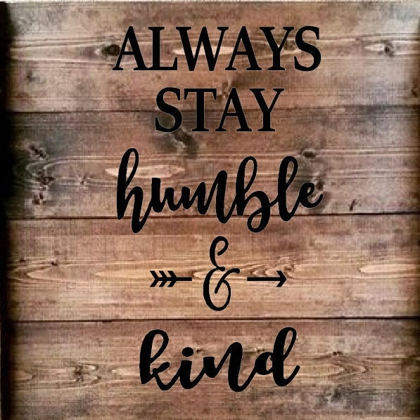 Always stay Humble and Kind stencil great for pallet art