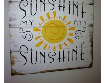 "You are my Sunshine Black only 1 available 13""w x 14h hand-painted wood sign"