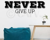 Never give up vinyl lettering wall quote decal self adhesive sticker high quality matte finish wall art