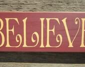 Believe Primitive Wood Sign ON SALE