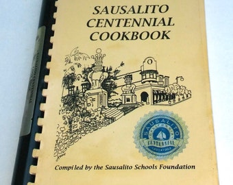 Sausalito Centennial Cookbook 1893-1993 Compiled By The Sausalito Schools Foundation Spiral Bound Light Wear Vintage Book