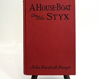 A House-Boat On The Styx, Vintage Book, John Kendrick Bangs, Red Hardcover Book, Written in 1895, Underworld and Death, Bangsian Fantasy