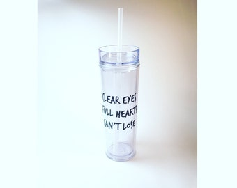 Friday Night Lights | Clear Eyes Full Hearts Can't Lose Quote Skinny Tumbler | Texas Forever | Gift | TV Show | High School Football