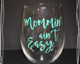 Mommin' Aint Easy Stemless Wine Glass | Gift | New Mom | Baby Shower | Mother | Prop | Wife | Teal | Mothers Day Gift | Wine | Vino | Funny