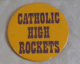 Big Vintage Catholic High Rockets Pin Button Pinback, Purple and Gold, Little Rock, Arkansas