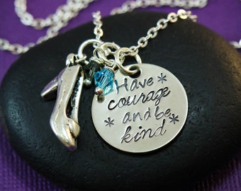 SALE - Have Courage and Be Kind - Cinderella Necklace - Party Favor -Movie Quote Jewelry -Birthday Gift -Girls Necklace -Little Girl -Disney