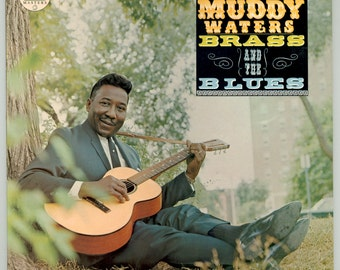 Muddy Waters, Muddy,  Brass and the Blues, McKinley Morgenfield, Chicago Blues Giant 1989 Chess LP James Cotton, Otis Spann, Vintage Record