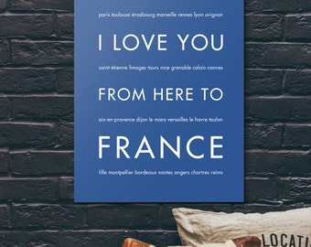French Country Decor, French Quote, Gift For Her, Travel Poster, I Love You From Here To FRANCE, Shown in Royal Blue, Custom Size Color
