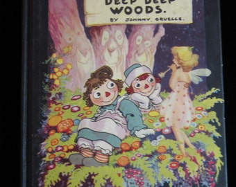 Vintage 1930 First Edition Raggedy Ann In The Deep Deep Woods by J. Gruelle