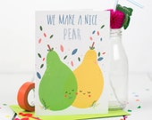 Nice Pear, Valentines Card, Cute, Quirky Card, Love Note - Free Postage