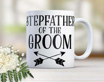 Father of the Groom Mug, StepFather of the Groom, Father of the Groom, StepFather of the Groom Gift, Gift for Stepfather, Coffee Mug W0019C