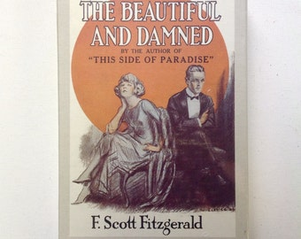 The Beautiful and Damned. F. Scott Fitzgerald. Facsimile of the First Edition.