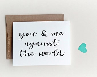 Love Card, Relationship Card, Anniversary Card, You and me Against the world, You + Me, Valentines Day Card, Romantic, Love, Courage