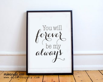 You Will Forever Be My Always Valentine's Day Gift - Print by MJDandSupply
