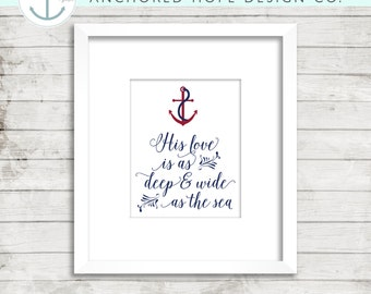 "His Love 5""x7"" and 8""x""10"" - Instant Download Print - Christian Art - Nautical Nursery - Anchor - High Resolution PDF JPG - PIY"