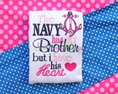 The Navy Has My Brother But I Have His Heart Shirt  - Hero Embroidered Shirt - Sailor Shirt - Navy Shirt - Navy Embroidered Shirt - Navy