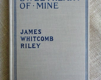 Vintage Book An Old Sweetheart of Mine by James Whitcomb Riley Pub 1902 Illustrated