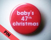 Baby's 47th Christmas; Available in Every Number; Funny Pin; Stocking Stuffer for all ages; Sarcastic Christmas Gift; Featured on Buzzfeed