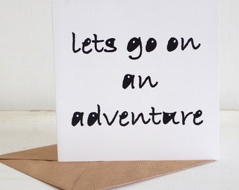 Lets go on an Adventure Greetings Card