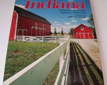 Vintage Indiana Book.1985. Hardcover with Dust Jacket.By Aylesworth.Covered Bridges.Historical Homes.Abe Lincoln Log Cabin.Indiana Hoosiers.