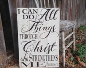 I Can Do All Things Through Christ who Strengthens Me Phillipians 4:13 Rustic Distressed Pallet Style Sign 16x24