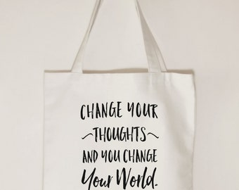 Change your thoughts and you change your world, Inspirational tote bag, Canvas tote bag, Gift idea.