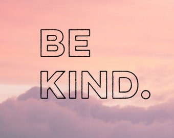 Be Kind  - Vinyl Decal - Laptop Stickers - Laptop Decal - Car Decal - Quote Decal - Kindness Sticker - Kindness Quote - Manners - Be Kind