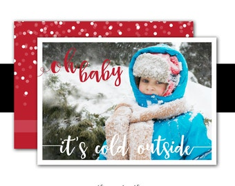 Baby It's Cold Outside Christmas Card, Holiday Card, Photo Christmas Card, Snowflakes, Confetti, Warm Wishes, Printed or Printable