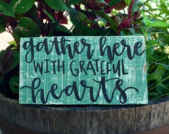"Wood Sign: ""Gather Here With Grateful Hearts"""