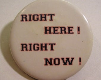 Vintage Button, Right Here! Right Now!, Pin Back