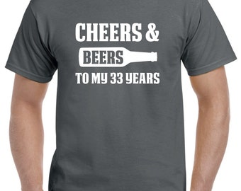33rd Birthday Gift-Cheers and Beers to my 33 Years Old 33rd Birthday Shirt for Him or Her