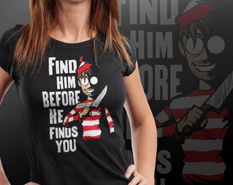 Find Him Before He Finds You -SD1189- Waldo Parody Horror Halloween T-shirt