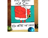 "Funny Holiday Card Set, ""You Better Not Cry, You Better Not Move"", by Spaghetti Toes, 8 Cards and Envelopes"