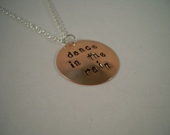 Dance in the Rain, Hand Stamped Copper Necklace, Inspirational Necklace