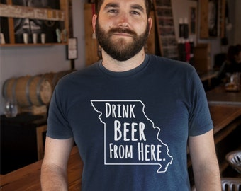 Craft Beer Missouri- MO- Drink Beer From Here Shirt