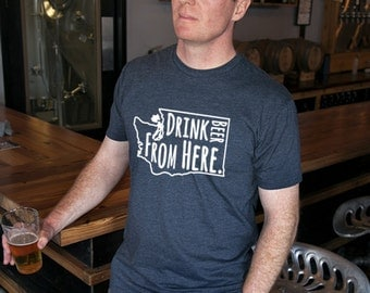 Craft Beer Washington- WA- Drink Beer From Here Shirt