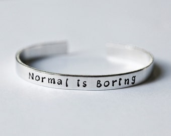 Metal-stamped Cuff Bracelet - Normal is Boring - Quote Jewelry - Quote Bracelet - Aluminum, Brass, Copper - Metal-stamped Jewelry