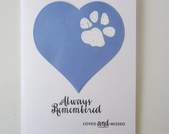 Pet Sympathy card - Always remembered loved and missed. Handmade -  Personal and loving condolences on a beautiful paw print card.